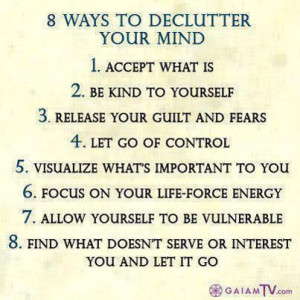 We would add to this list, de-clutter your living and work spaces as ...