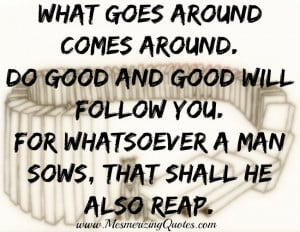 Karma Quotes What Goes Around Comes Around