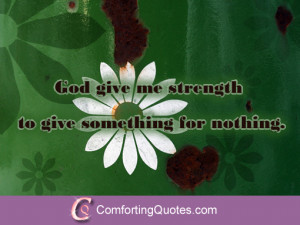 Quote About God Give me Strength to Give