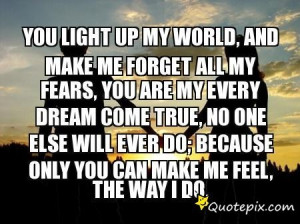 , And Make Me Forget All My Fears, You Are My Every Dream Come True ...