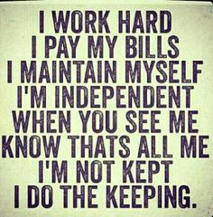 When i say u cant handle me it refers to the independent side of me u ...
