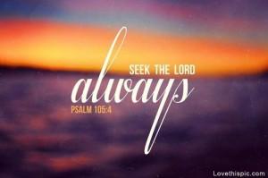 Always seek the Lord