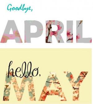 Goodbye April Hello May