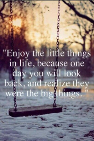 Enjoy life's little things