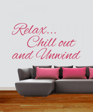 Chilled Out Quotes