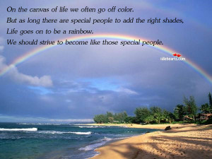 On the canvas of life we often go off color. But as long there are ...