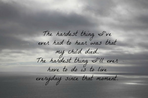 the death and loss of a child takes a dedication to life as a parent ...