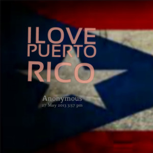 Puerto Ricans Be Like Quotes Quotes picture: i love puerto