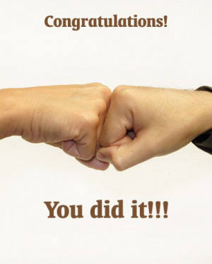 ... to congratulate for success with quote: congratulations, you did it