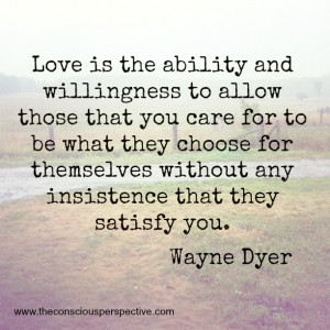 love this quote from Wayne Dyer :