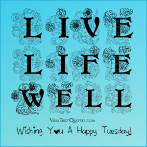 Good Morning Happy Tuesday Quotes And