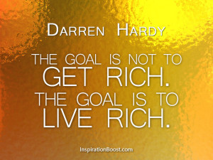 Darren Hardy Live Rich Quotes
