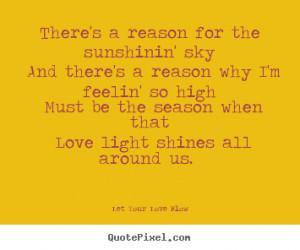 ... let your love flow more love quotes motivational quotes success quotes