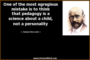 One of the most egregious mistake is to think that pedagogy is a ...