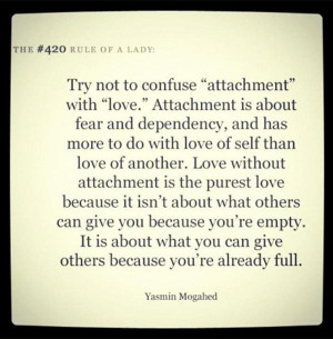 Try not to confuse attachment with love Attachment Is about fear and ...