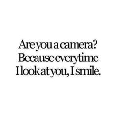 quotes more pick up line are you a camera stuff funny quotes sayings i ...