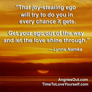stealing ego will try to do you in every chance it gets. Get your ego ...