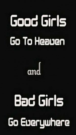 ... do like Bad Boys then why we also talk about Good Girl and Bad Girl