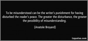To be misunderstood can be the writer's punishment for having ...