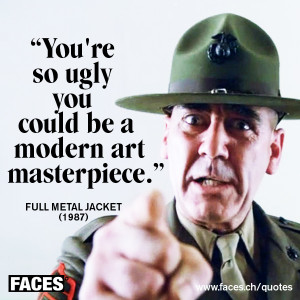 full metal jacket you re so ugly faces magazinfaces quote www faces ch