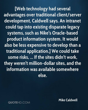 Web technology had several advantages over traditional client/server ...