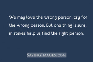 We May Love The Wrong Person, Cry For The Wrong Person: Quote About We ...