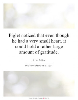 ... , it could hold a rather large amount of gratitude Picture Quote #1