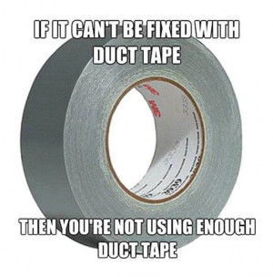 ... Funny Pictures // Tags: If it cant be fixed with duct tape // October