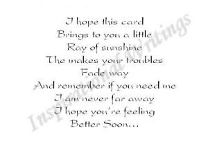 ... You Need Me I Am Never Far Away I Hope You're Feeling Better Soon