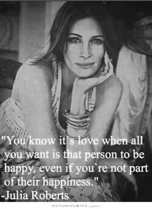 Love Quotes Happiness Quotes Happy Quotes True Love Quotes Julia ...