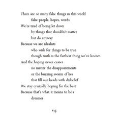 this world; false people, hopes, words. We're tired of being let down ...