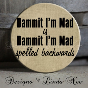 ... Sarcastic Quotes, Awesome, I M Mad, Mindfulness Blown, Dammit I M, Too