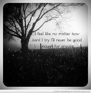 quotes about never being good enough