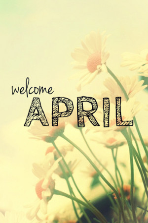 ... for the month of april feel free to download hey april please be fun