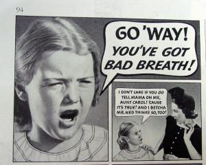 Funny Bad Breath Ads... Bad Breath is Unforgiving! Hilarious