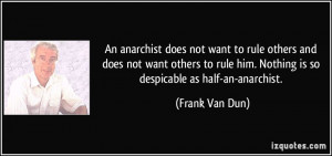 quote-an-anarchist-does-not-want-to-rule-others-and-does-not-want ...