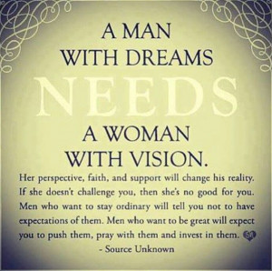 Behind every great man is a great woman