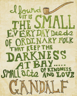 ... Hobbit Quotes, Everyday Deeds, Ordinary Folk, Favorite Quotes, Gandalf