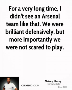 For a very long time, I didn't see an Arsenal team like that. We were ...