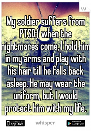 My soldier suffers from PTSD:( when the nightmares come, I hold him in ...