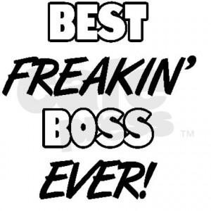 best_freakin_boss_ever_framed_tile.jpg?height=460&width=460 ...