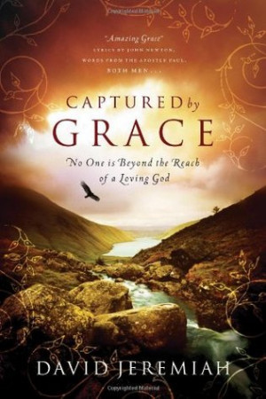 """Start by marking """"Captured by Grace: No One Is Beyond the Reach of a ..."""