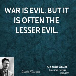 War is evil, but it is often the lesser evil.
