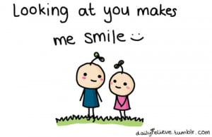 smile when I'm with you!