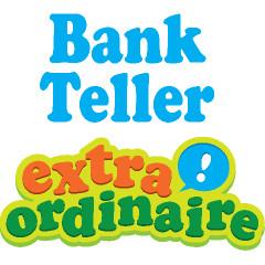 Bank Teller Extraordinaire