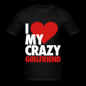 bestselling gifts couples i love my crazy girlfriend t shirt