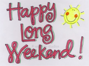The Perfect Long Weekend!