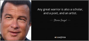 TOP 25 QUOTES BY STEVEN SEAGAL | A-Z Quotes