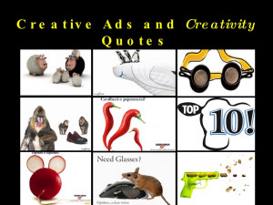 Creative Ads and CREATIVITY Quotes