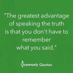 truer words yep speak truths fun quotes favorite quotes advice quotes ...